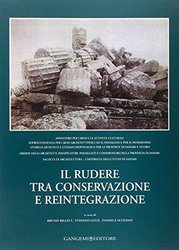 9788849210132: Il rudere tra conservazione e reintegrazione. Atti del convegno (Sassari, 26-27 settembre 2003)