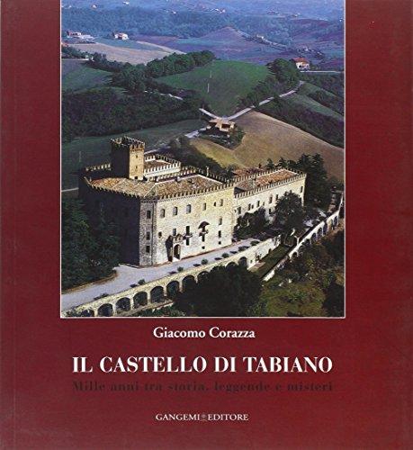 9788849210330: Il Castello di Tabiano. Mille anni tra storia, leggende e misteri