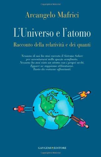 9788849212860: L'universo e l'atomo. Racconto della relatività e dei quanti