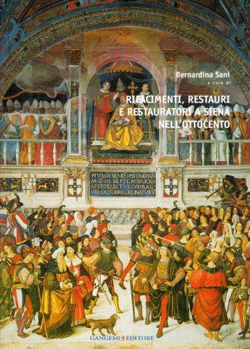 9788849213652: Rifacimenti, restauri e restauratori a Siena nell'Ottocento