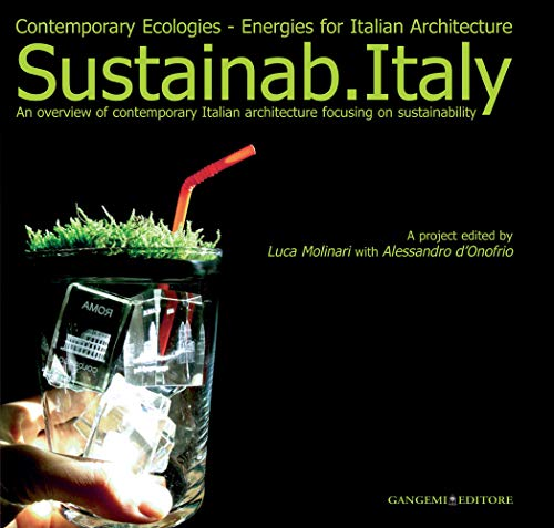 Sustainab.Italy: An Overview of Contemporary Italian Architecture: Luca Molinari