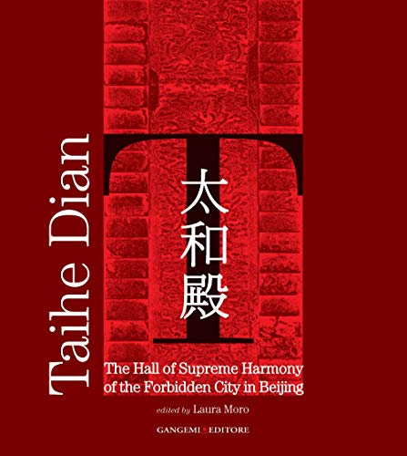 9788849215571: Taihe Dian: The Hall of Supreme Harmony of the Forbidden City in Beijing