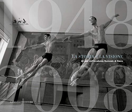 La Storia e La Visione: 60th Anniversary of the National Dance Academy: Andrea Porcheddu