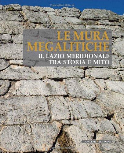 9788849216899: Le mura megalitiche. Il Lazio meridionale tra storia e mito