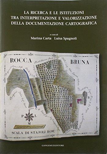 9788849219395: La ricerca e le istituzioni tra interpretazione e valorizzazione della documentazione cartografica
