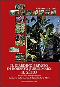 9788849219876: Il giardino privato di Roberto Burle Marx. Il Sítio (Architettura, urbanistica, ambiente)