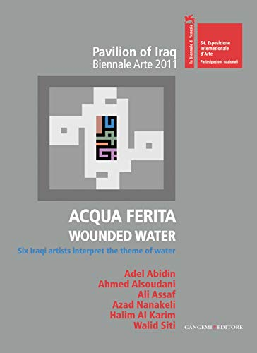 9788849221350: Wounded Water: Six Iraqi Artists Interpret the Theme of Water