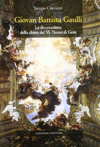 Giovan Battista Gaulli. La decorazione della Chiesa: Jacopo Curzietti