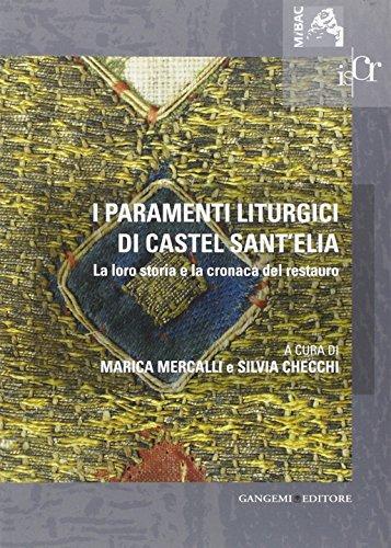 9788849222920: I paramenti liturgici di Castel sant'Elia. La loro storia e la cronaca del restauro