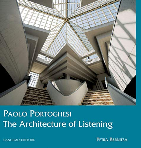 9788849225020: Paolo Portoghesi. The Architecture of Listening