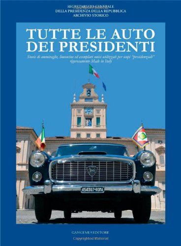 9788849226263: Tutte le auto dei presidenti. Storie di ammiraglie, limousine ed esemplari unici utilizzati per scopi «presidenziali» rigorosamente made in Italy (Opere varie)