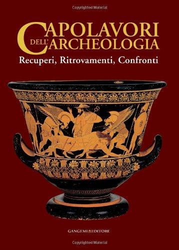 Capolavori dell'archeologia : recuperi, ritrovamenti, confronti