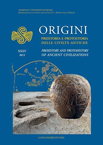Origini. Preistoria e protostoria delle civilta antiche.: Frangipane, Marcella