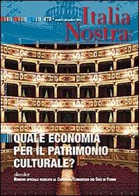 9788849227949: Italia Nostra 478 ott-dic 2013 Quale economia per il patrimonio culturale