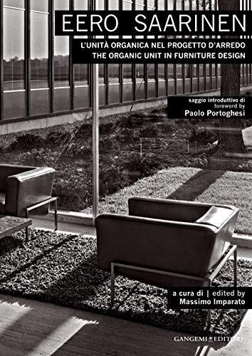 9788849227987: Eero Saarinen: The Organic Unit in Furniture Design (Italian Edition)