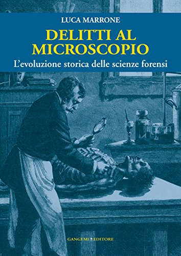 9788849229622: Delitti al microscopio. L'evoluzione storica delle scienze forensi (Le ragioni dell'uomo)