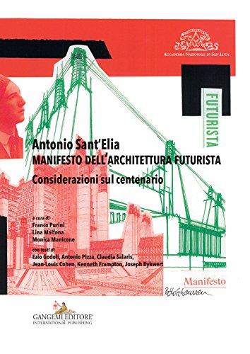 9788849231199: Antonio Sant'Elia. Manifesto dell'architettura futurista. Considerazioni sul centenario