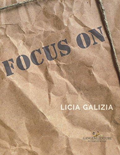 9788849236095: Focus on. Licia Galizia. Catalogo della mostra. Ediz. italiana e inglese (Arti visive, architettura e urbanistica)