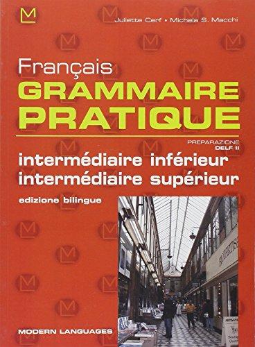 9788849302431: Français grammaire pratique. Intermédiaire inférieur-Intermediaire supérieur. Per le Scuole superiori