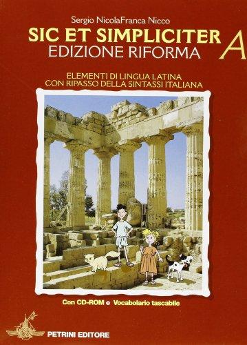 9788849410617: Sic et simpliciter. Vol. A-B. Con vocabolario. Per le Scuole superiori. Ediz. illustrata. Con CD-ROM