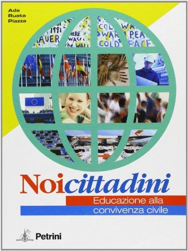 9788849411744: Noi cittadini. Educazione alla convivenza civile. Per la Scuola media