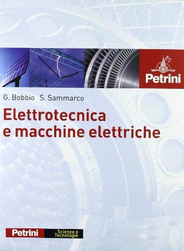 9788849414035: Elettrotecnica e macchine elettriche. Per le Scuole superiori