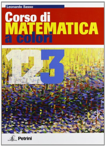 Corso di matematica a colori. Verso l'esame di Stato. Ediz. rossa. 3: SASSO