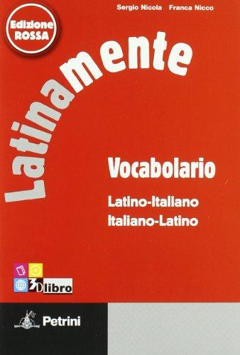 9788849415742: Latinamente. Elementi di lingua latina con ripasso della sintassi italiana. Con vocabolario. Ediz. rossa. Per le Scuole superiori. Con CD-ROM. Con espansione online