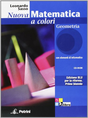 9788849415841: Nuova matematica a colori. Geometria. Con quaderno di recupero. Ediz. blu. Per le Scuole superiori. Con CD-ROM. Con espansione online