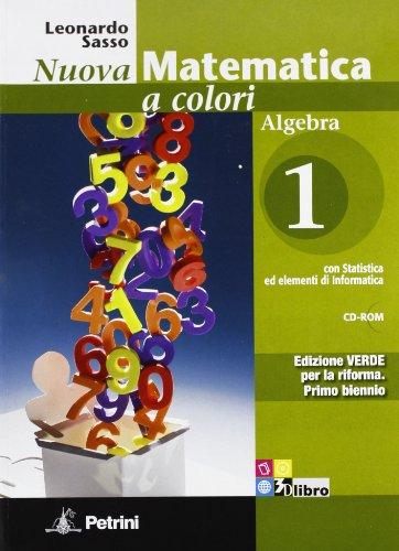 9788849415865: Nuova matematica a colori. Algebra. Con quaderno di recupero. Ediz. verde. Per le Scuole superiori. Con CD-ROM. Con espansione online: N.MAT.COL.VERDE ALG.1+Q +CD