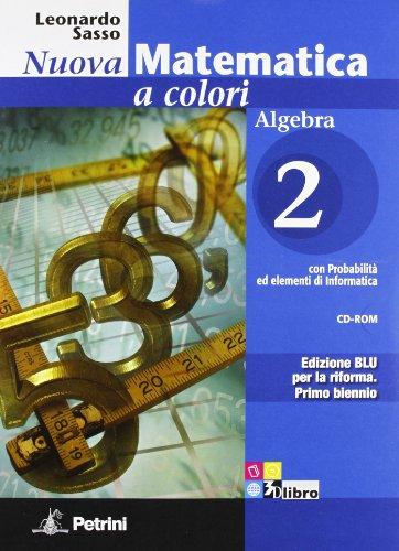 9788849416329: Nuova matematica a colori. Algebra. Ediz. blu. Per le Scuole superiori. Con CD-ROM. Con espansione online: N.MAT.COL.BLU ALG.2+CD