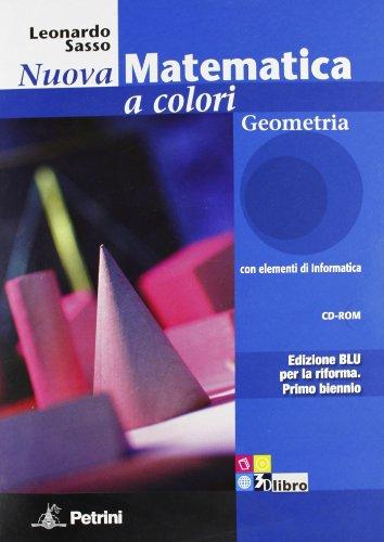 9788849416336: Nuova Matematica a Colori: Geometria per le Scuole Superiori con CD e Espansione Online