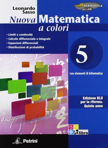 9788849417067: Nuova matematica a colori. Ediz. blu. Per le Scuole superiori. Con CD-ROM. Con espansione online: N.MAT.COL.BLU 5