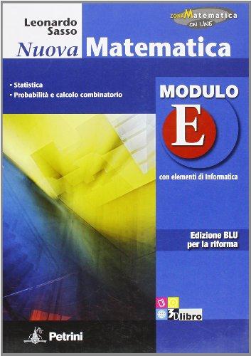 9788849417111: Nuova matematica a colori. Modulo E. Con elementi di informatica. Ediz. blu per la riforma. Per la Scuola media