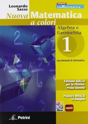 9788849417487: Nuova matematica a colori. Ediz. gialla. Per le Scuole superiori. Con CD-ROM. Con espansione online: N.MAT.COL.GIALLA ALG.GEOM 1+IN