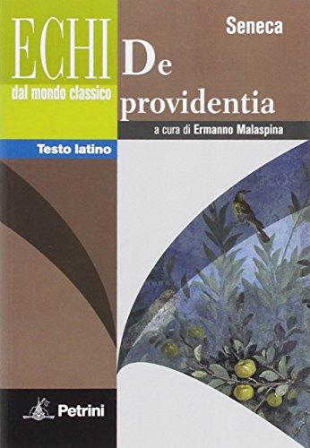9788849417524: De Providentia. Echi dal mondo classico. Testo latino a fronte. Per le Scuole superiori