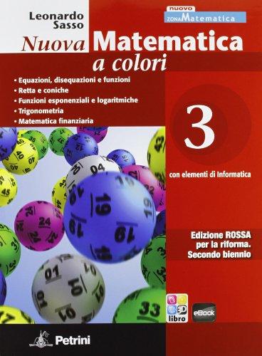 9788849417883: Nuova matematica a colori. Con elementi di informatica. Ediz. rossa. Per il 2° biennio: 3