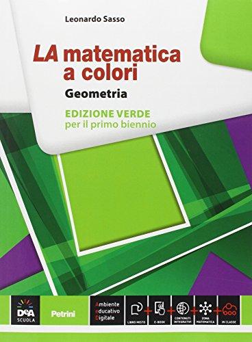 9788849419160: La matematica a colori. Geometria. Ediz. verde. Per le Scuole superiori. Con e-book. Con espansione online