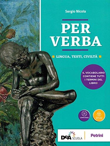 9788849422146: Per verba. Lingua, testi, civiltà. Con Dizionario. Per i Licei. Con ebook. Con espansione online