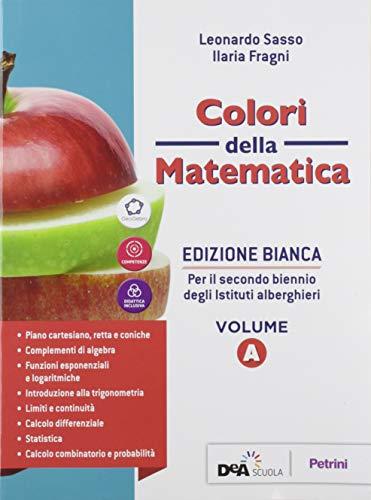 9788849423082: Colori della matematica. Con Quaderno di recupero. Ediz. bianca. Per il secondo biennio degli Ist. alberghieri. Con e-book. Con espansione online