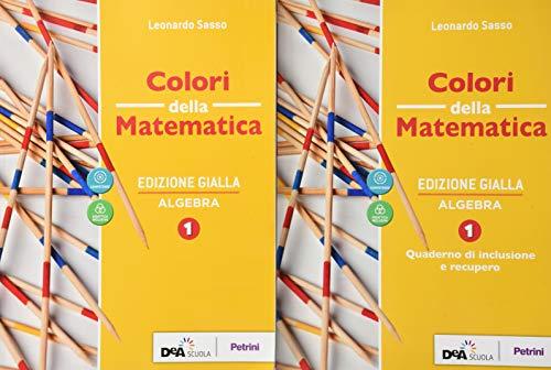 9788849423150: Colori della matematica. Con Algebra, Quaderno di inclusione e recupero. Ediz. gialla. Per le Scuole superiori. Con e-book. Con espansione online: 1