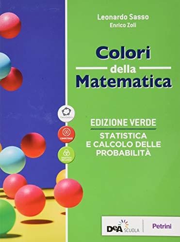 9788849423334: Colori della matematica. Statistica e calcolo delle probabilità. Ediz. verde. Per le Scuole superiori. Con e-book. Con espansione online