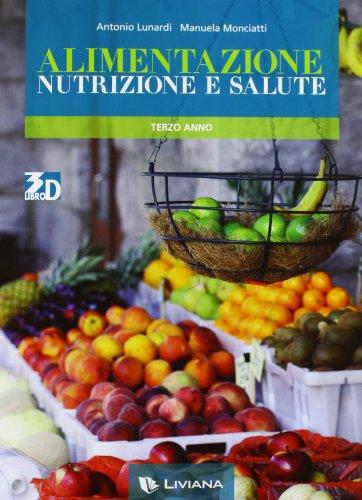 9788849471021: Alimentazione, nutrizione e salute. Con quaderno operativo. Con espansione online. Per le Scuole superiori