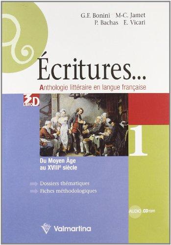 9788849481839: Ecritures. Anthologie litteraire en langue française. Per le Scuole superiori [Lingua francese]: 1