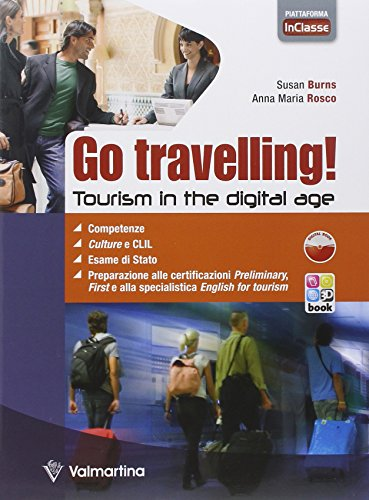 9788849482065: Go travelling! Tourism in the digital age. Per le Scuole superiori