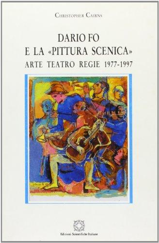 9788849501025: Dario Fo e la pittura scenica: Arte, teatro, regie, 1977-1997 (Archivio del teatro e dello spettacolo) (Italian Edition)