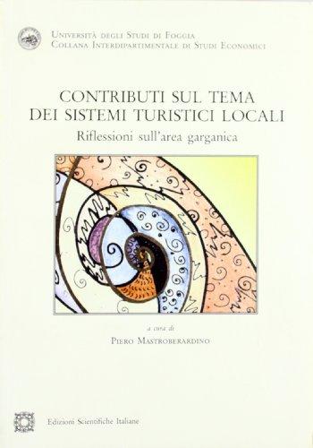 Contributo sul tema dei sistemi turistici locali. Riflessioni sull area garganica (Paperback)