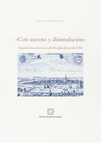 9788849514698: «Con decreto y disimulaciòn». Inquisizione ed eresia nella Siviglia del secolo XVI