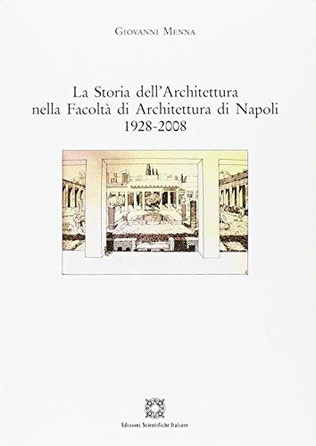 9788849519419: La storia dell'architettura nella Facoltà di Architettura di Napoli 1928-2008