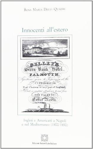 9788849524833: Innocenti all'estero. Inglesi e americani a Napoli e nel Mediterraneo (1800-1850)